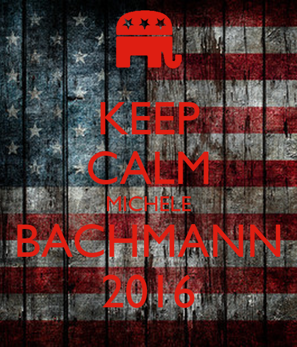 KEEP CALM MICHELE BACHMANN 2016