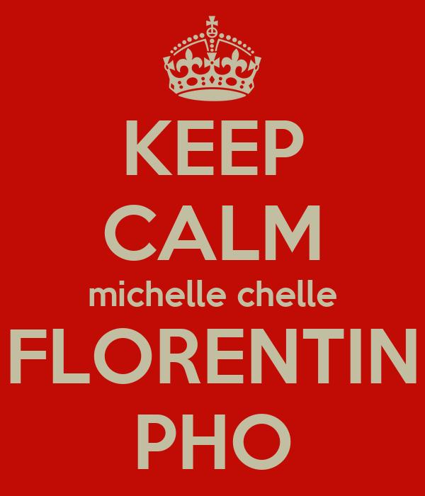 KEEP CALM michelle chelle FLORENTIN PHO