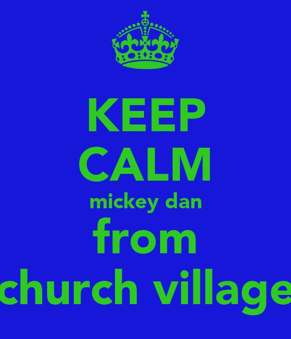 KEEP CALM mickey dan from church village