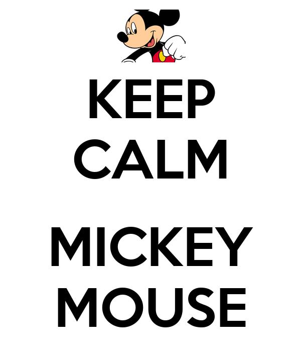 KEEP CALM  MICKEY MOUSE