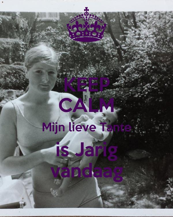 Keep Calm Mijn Lieve Tante Is Jarig Vandaag Poster Marlene Keep