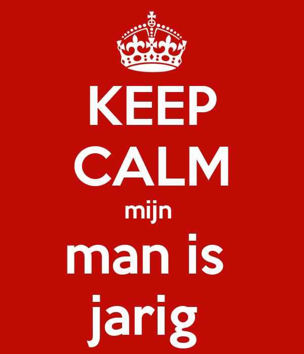 man jarig KEEP CALM mijn man is jarig Poster | gerda | Keep Calm o Matic man jarig