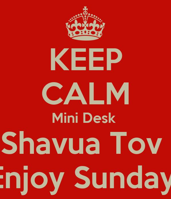 KEEP CALM Mini Desk  Shavua Tov  Enjoy Sunday