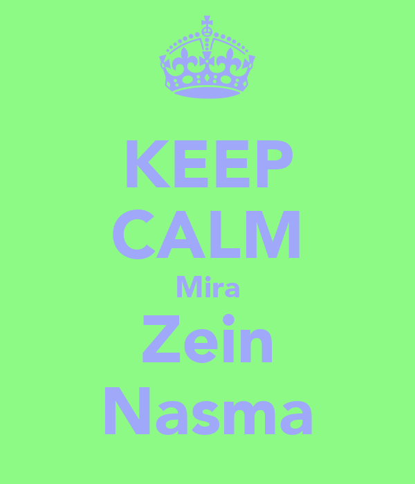 KEEP CALM Mira Zein Nasma