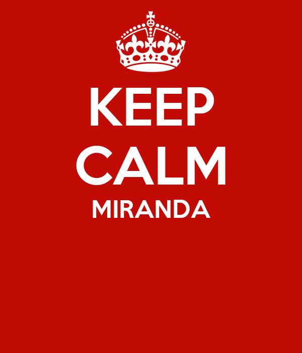 KEEP CALM MIRANDA