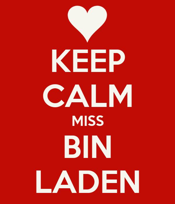 KEEP CALM MISS BIN LADEN