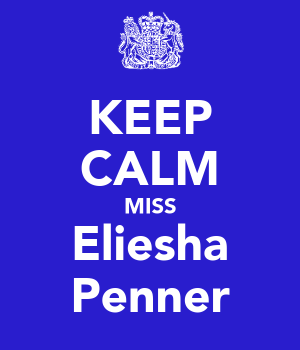 KEEP CALM MISS Eliesha Penner