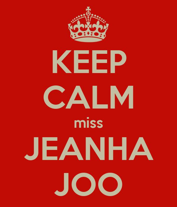 KEEP CALM miss JEANHA JOO