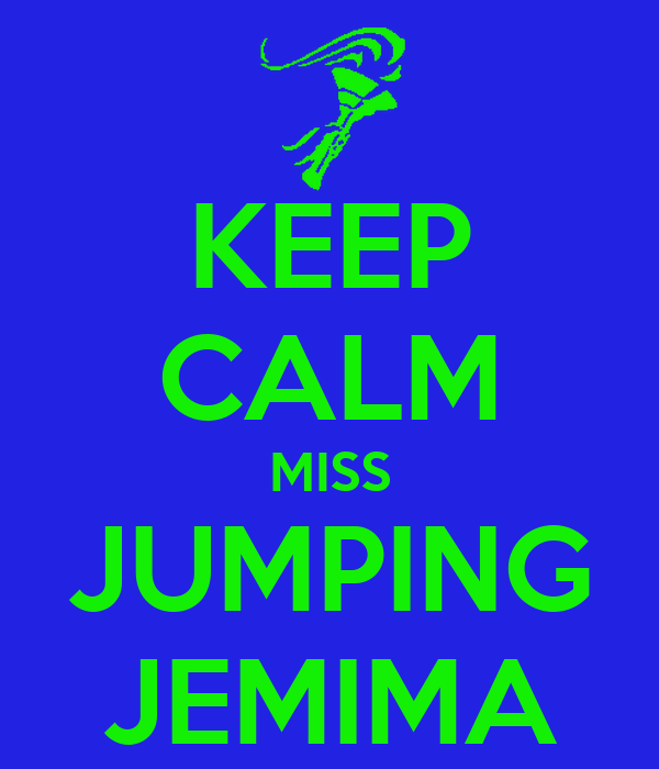 KEEP CALM MISS JUMPING JEMIMA