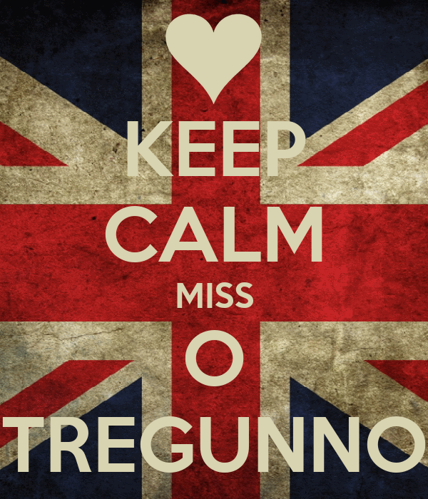 KEEP CALM MISS O TREGUNNO
