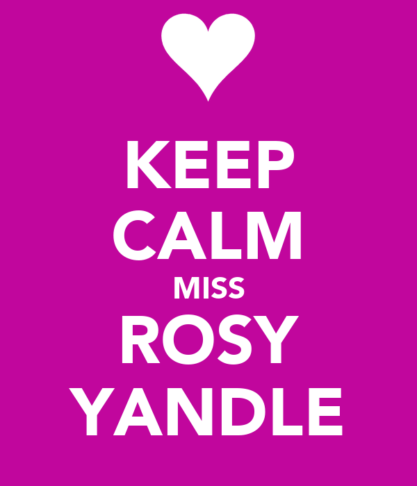 KEEP CALM MISS ROSY YANDLE