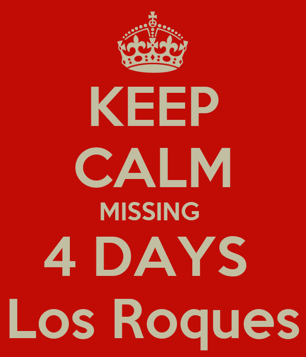 KEEP CALM MISSING  4 DAYS  Los Roques