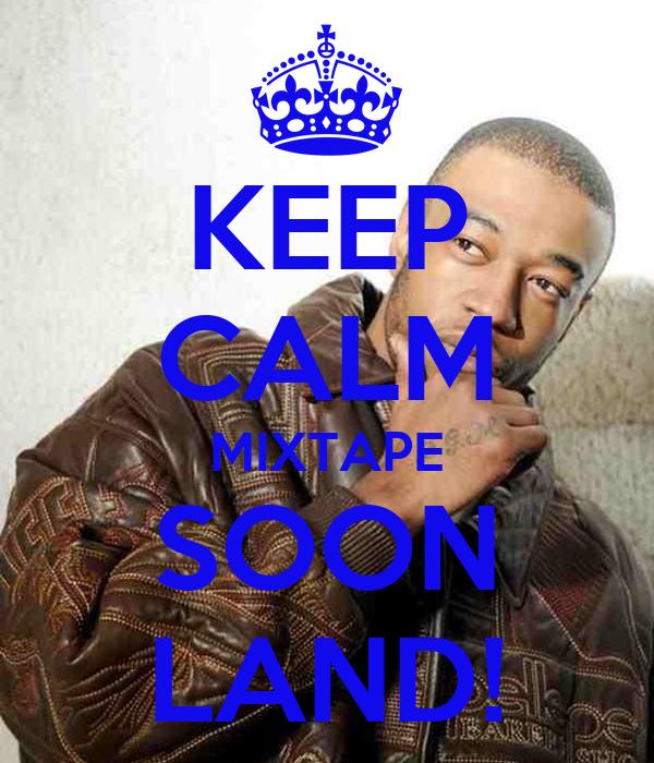 KEEP CALM MIXTAPE SOON LAND!