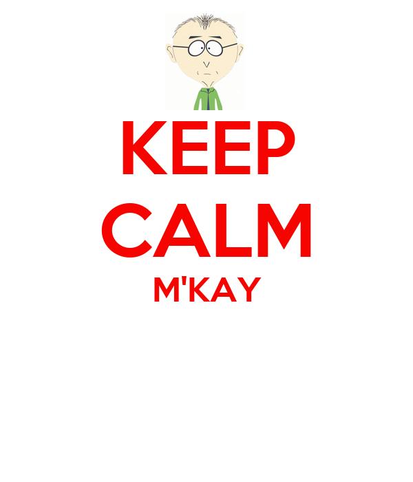 KEEP CALM M'KAY