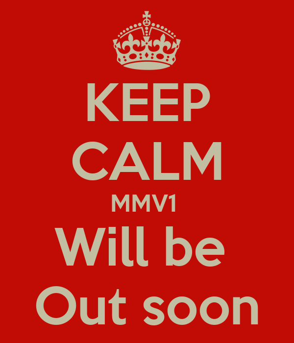 KEEP CALM MMV1  Will be  Out soon