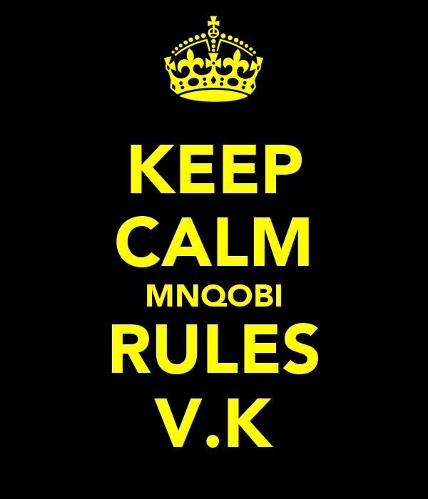 KEEP CALM MNQOBI RULES V.K