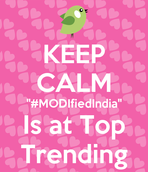 """KEEP CALM """"#MODIfiedIndia"""" Is at Top Trending"""