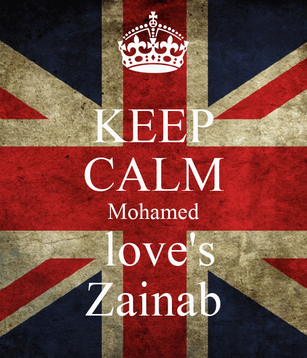 KEEP CALM Mohamed  love's Zainab