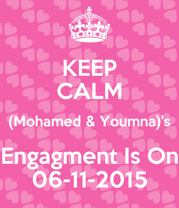 KEEP CALM (Mohamed & Youmna)'s Engagment Is On 06-11-2015