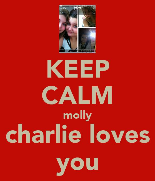 KEEP CALM molly charlie loves you
