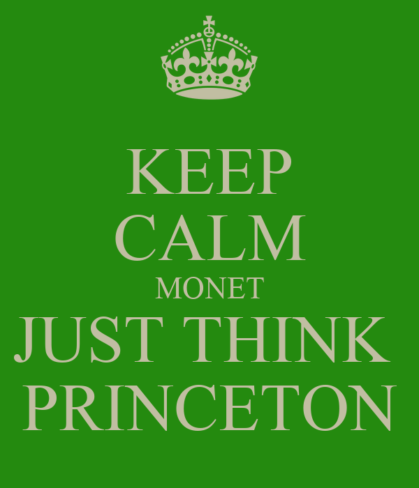 KEEP CALM MONET JUST THINK  PRINCETON