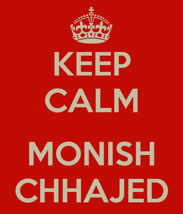 KEEP CALM  MONISH CHHAJED