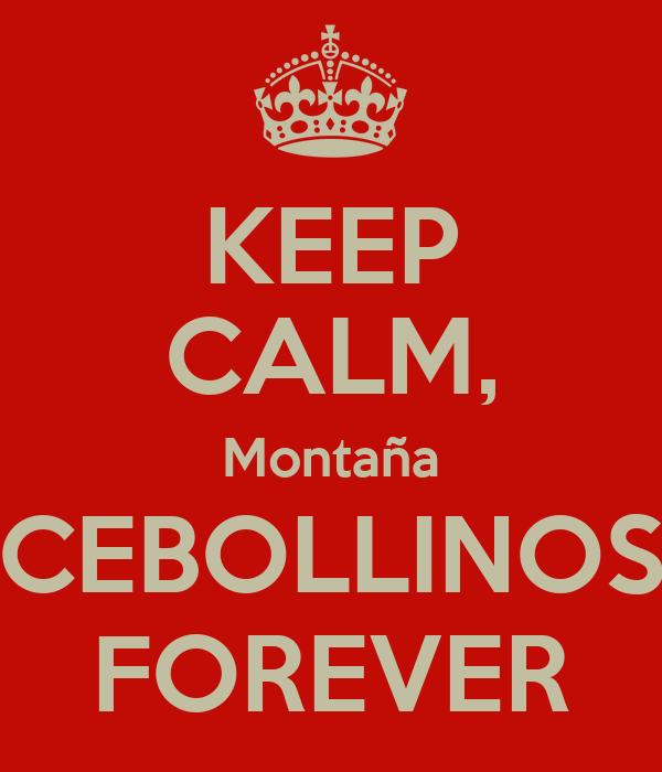 KEEP CALM, Montaña CEBOLLINOS FOREVER