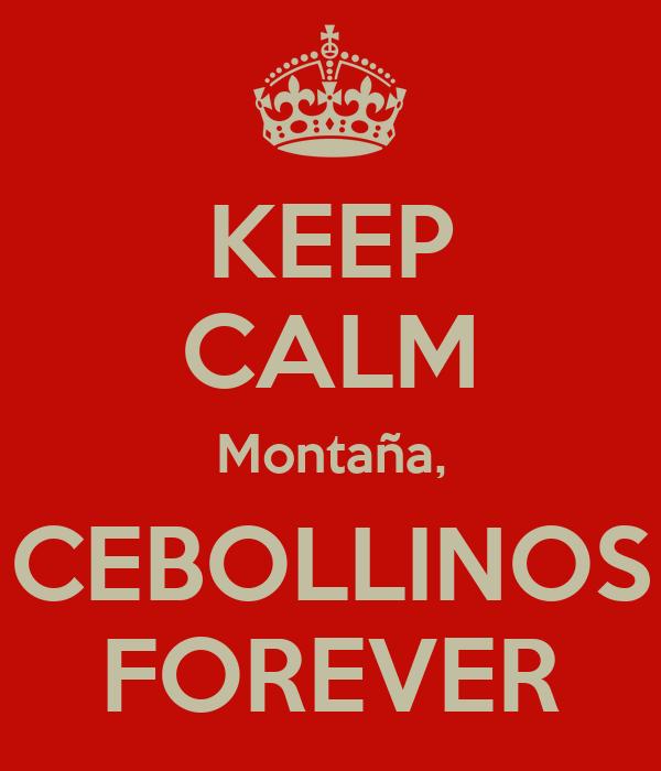 KEEP CALM Montaña, CEBOLLINOS FOREVER