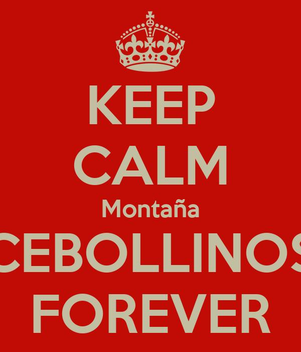 KEEP CALM Montaña CEBOLLINOS FOREVER
