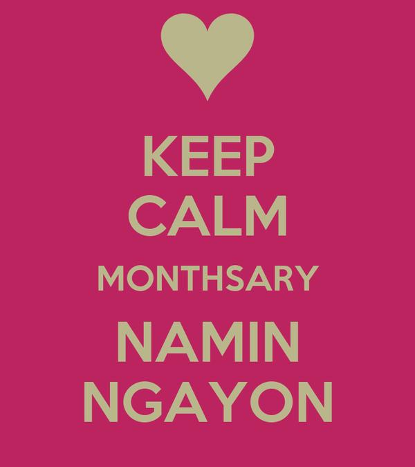 KEEP CALM MONTHSARY NAMIN NGAYON