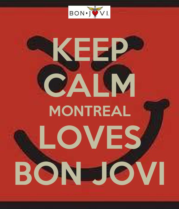 KEEP CALM MONTREAL LOVES BON JOVI