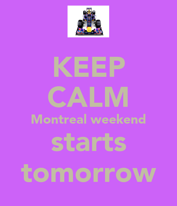 KEEP CALM Montreal weekend starts tomorrow