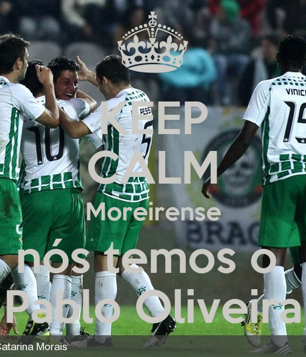 KEEP CALM Moreirense nós temos o  Pablo Oliveira