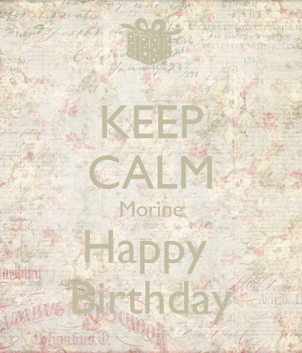 KEEP CALM Morine Happy  Birthday