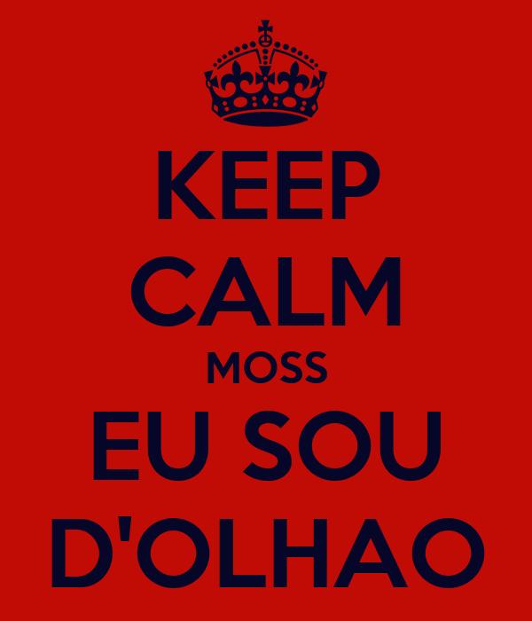 KEEP CALM MOSS EU SOU D'OLHAO