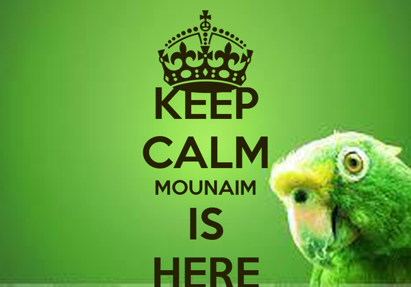 KEEP CALM MOUNAIM IS HERE