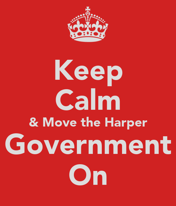 Keep Calm & Move the Harper Government On