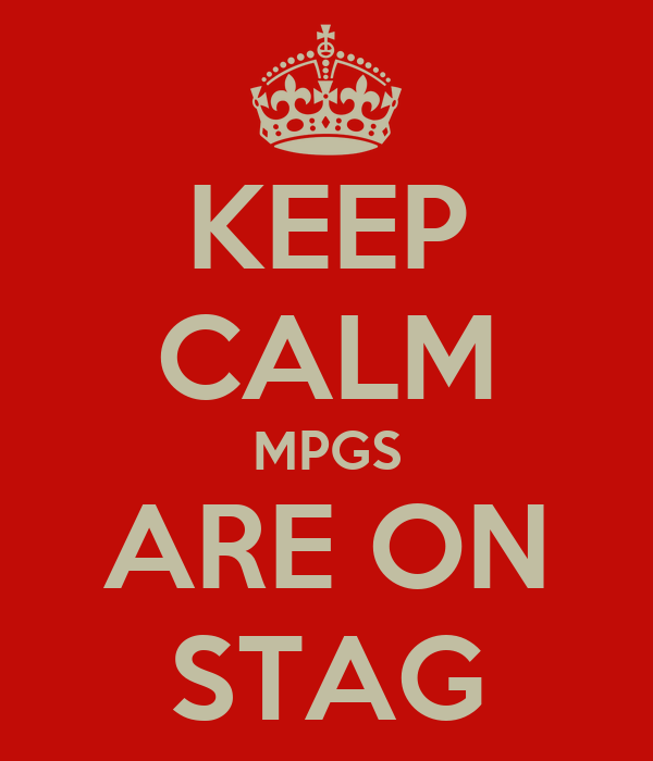 KEEP CALM MPGS ARE ON STAG