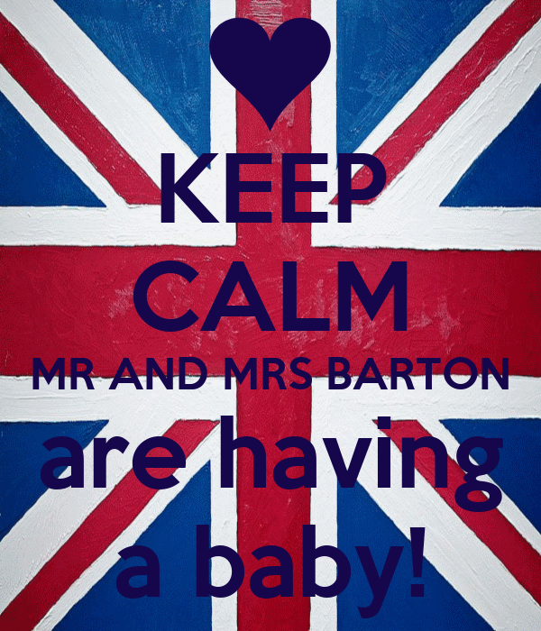 KEEP CALM MR AND MRS BARTON are having a baby!