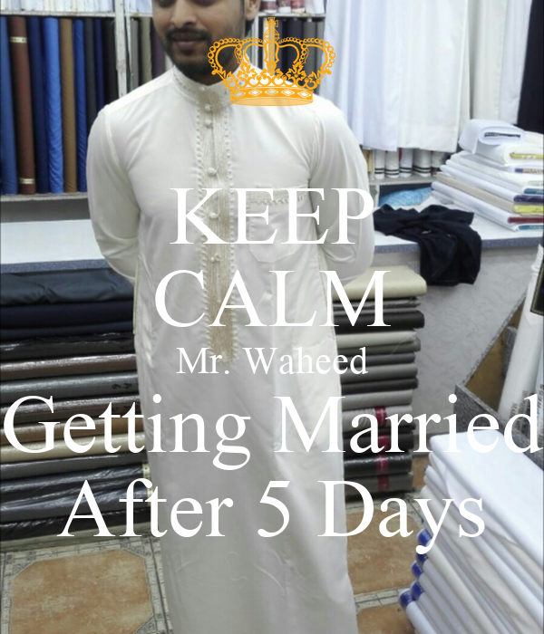 KEEP CALM Mr. Waheed Getting Married After 5 Days