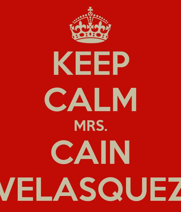 KEEP CALM MRS. CAIN VELASQUEZ