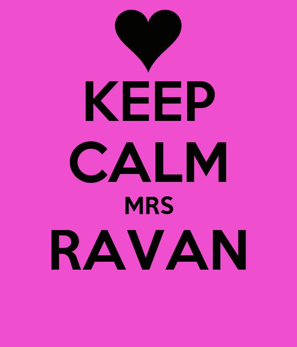 KEEP CALM MRS RAVAN