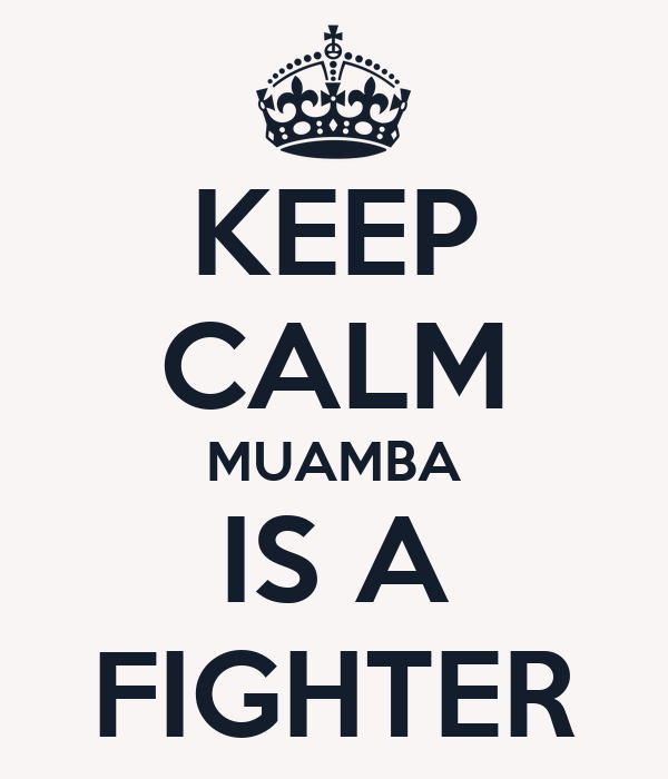 KEEP CALM MUAMBA IS A FIGHTER