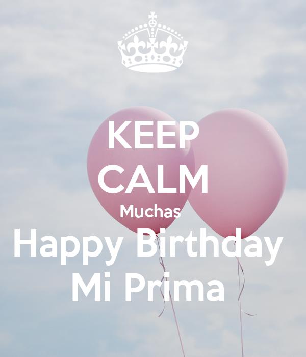 KEEP CALM Muchas  Happy Birthday  Mi Prima