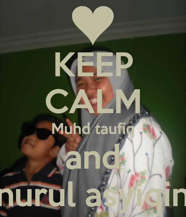 KEEP CALM Muhd taufiq and nurul asyiqin
