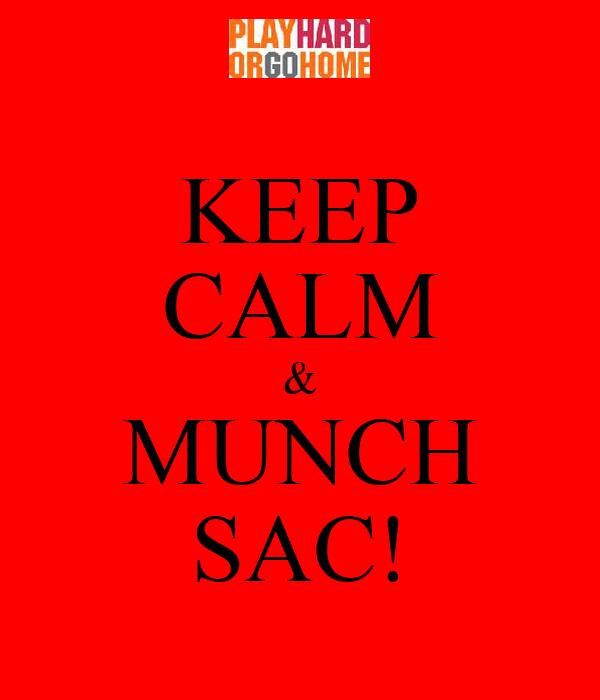 KEEP CALM & MUNCH SAC!