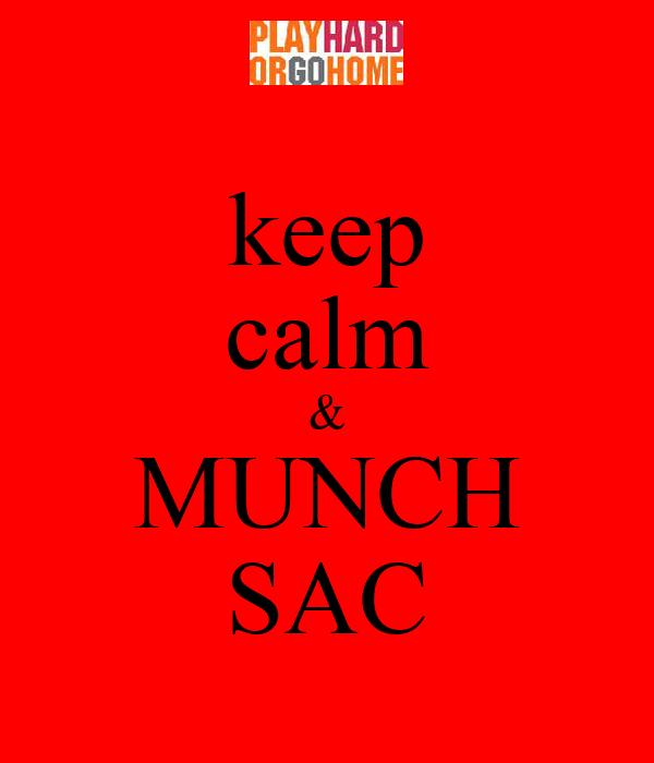 keep calm & MUNCH SAC