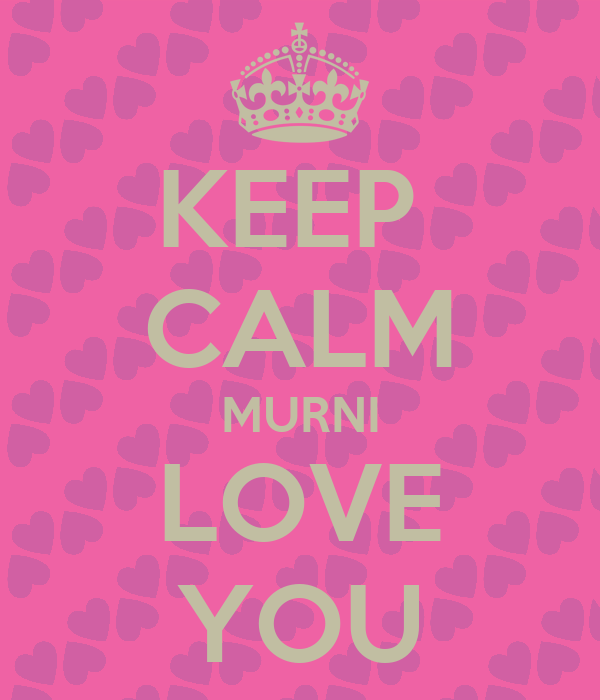 KEEP  CALM MURNI LOVE YOU