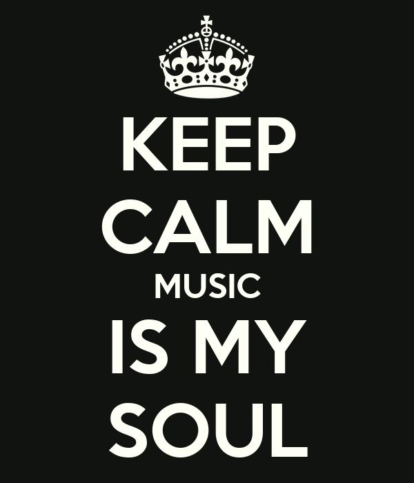 KEEP CALM MUSIC IS MY SOUL