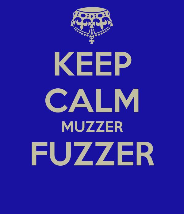 KEEP CALM MUZZER FUZZER